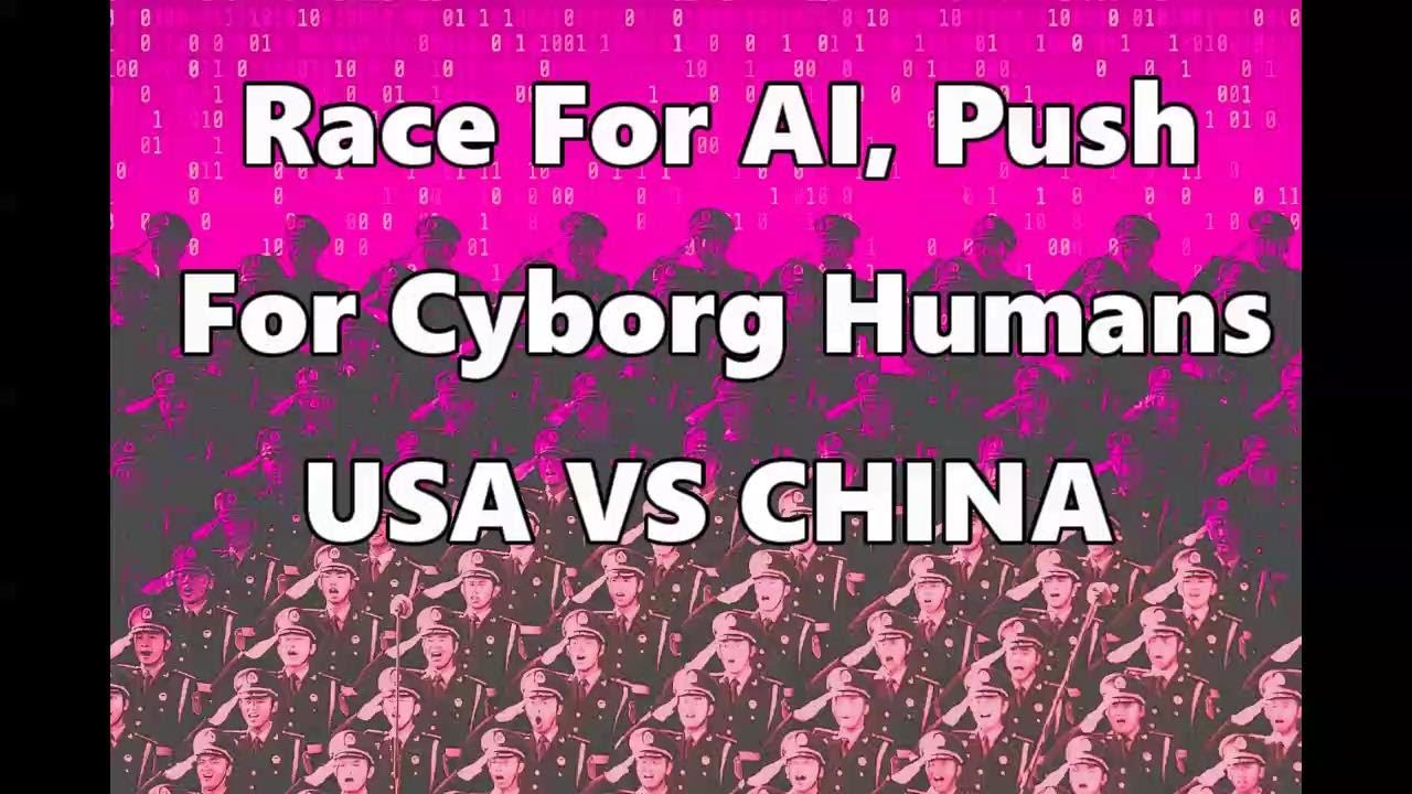 AI war threat USA vs China forces transhuman and cyborg race