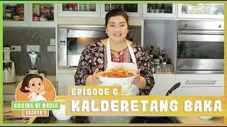 Cucina Ni Nadia 3: Kalderetang Baka   Episode 6