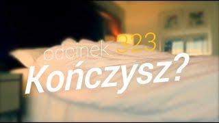 SzustaRano [#323] KOŃCZYSZ?