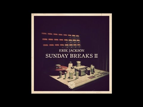 ► SUNDAY BREAKS: Soulful Breakbeats by Erik Jackson