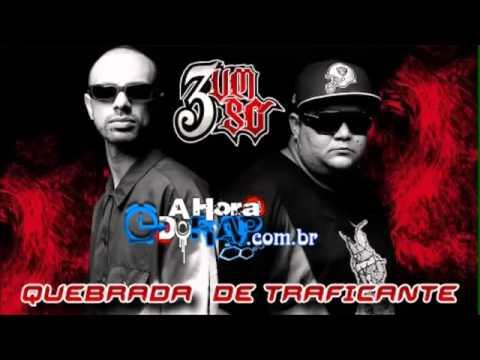 3 Um Só   Quebrada De Traficante ♪ ♫ SEM VINHETAS] (NOVA 2013 + DOWNLOAD)