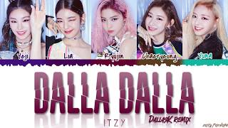Gambar cover ITZY (있지) - 'DALLA DALLA' (DallasK remix) Lyrics [Color Coded_Han_Rom_Eng]