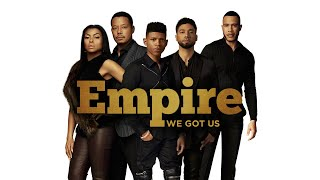 Empire Cast - We Got Us