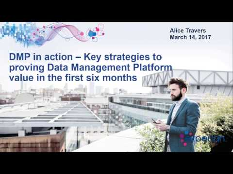 A DMP in action - Key strategies to proving Data Management Platform value in the first six months