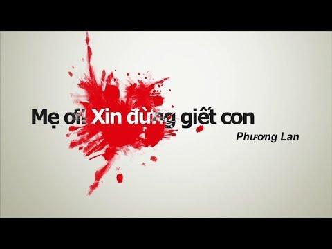 MẸ ƠI! XIN ĐỪNG GIẾT CON (Phương Lan)