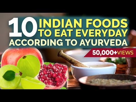 Ayurveda: 10 Indian Foods to Eat EVERYDAY | 2018