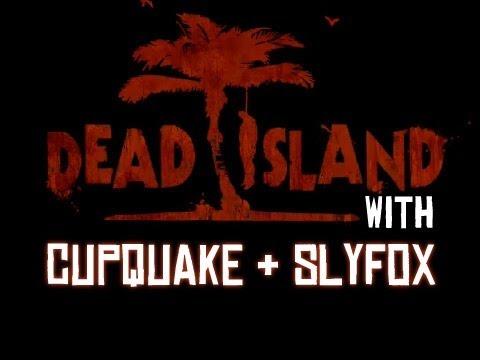 Ihascupquake dead island