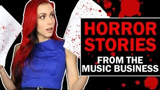 Horror Stories From the Music Business