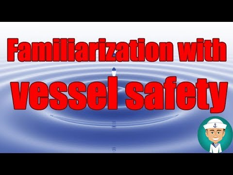 Familiarization with Vessel Safety