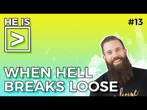 what-to-do-when-all-hell-breaks-loose?-||-he-is-greater-podcast-with-rich-tidwell