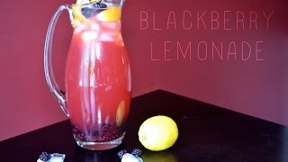 Diy Summer Drink Edition - Blackberry Lemonade!