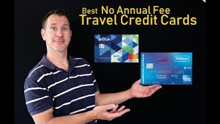 Best Travel Credit Cards with No Annual Fee 2019