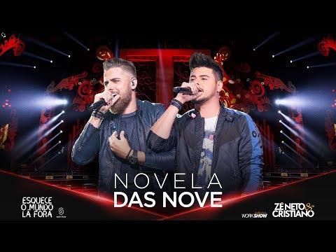Zé Neto e Cristiano - NOVELA DAS NOVE - EsqueceOMundoLaFora