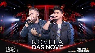 Zé Neto e Cristiano - NOVELA DAS NOVE - #EsqueceOMundoLaFora