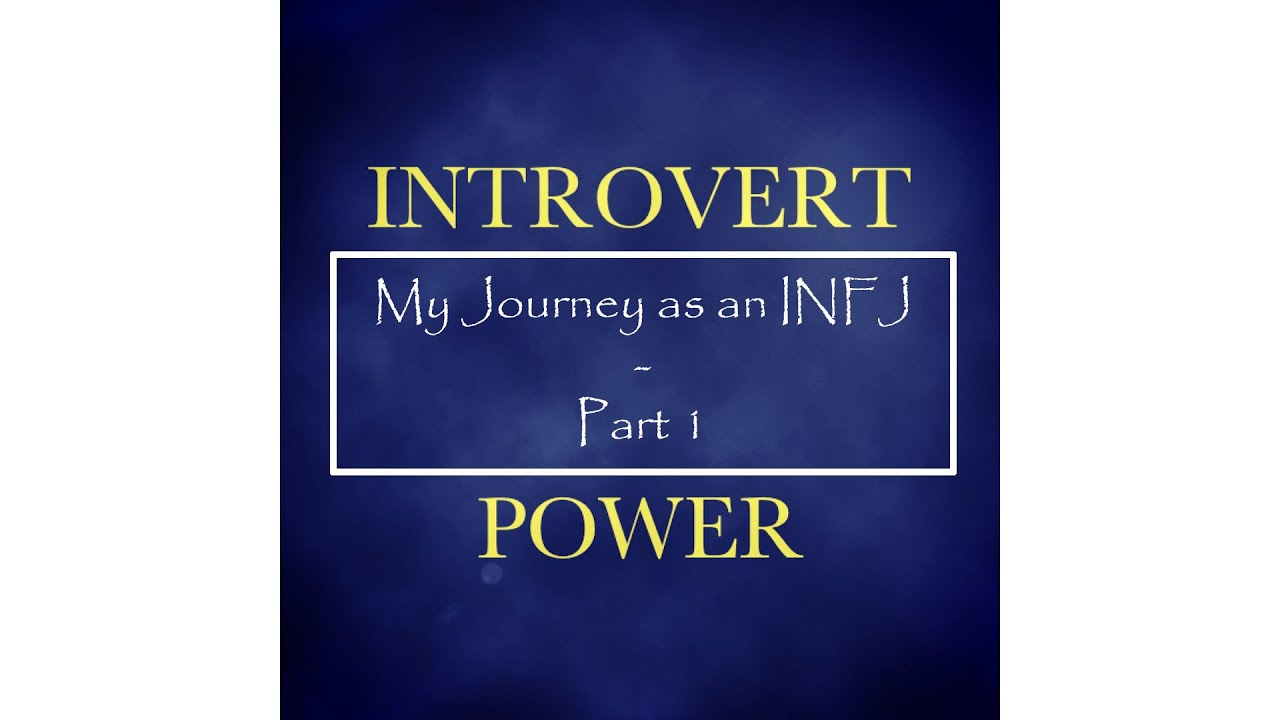 INFJ Personality Type - Part 1 (My Experiences)
