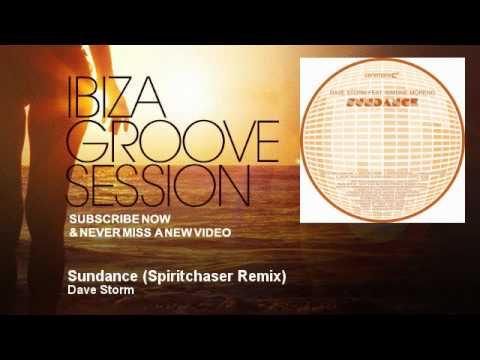 Dave Storm - Sundance - Spiritchaser Remix - IbizaGrooveSession