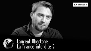 La France interdite ? Laurent Obertone [EN DIRECT]