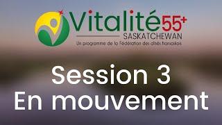 Session 3 - En Mouvement | Vitalité 55+ Saskatchewan