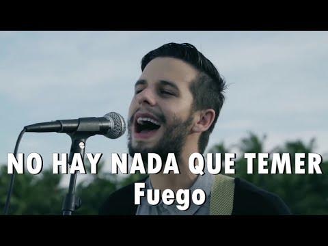 NO HAY NADA QUE TEMER - Fuego - Música Cristiana