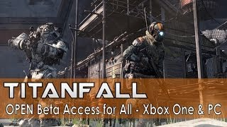 Titanfall OPEN Beta Access for All + Beta Extension [Xbox One, PC]