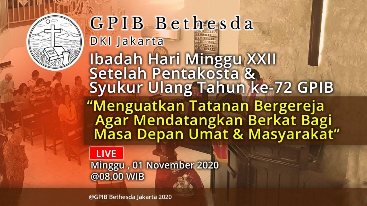 Ibadah Hari Minggu XXII Sesudah Pentakosta & Syukur Ulang Tahun ke-72 GPIB (01 November 2020)