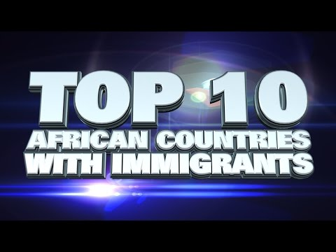 10 African countries with the most Immigrants 2014