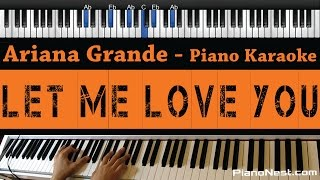 Ariana Grande - Let Me Love You ft. Lil Wayne - Piano Karaoke / Sing Along / Cover with Lyrics