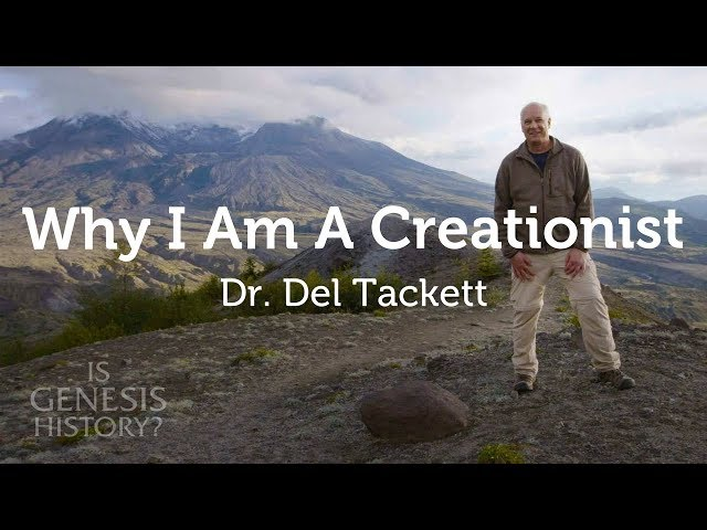 Why I am a Creationist - Dr. Del Tackett