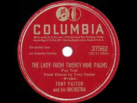 1947 Tony Pastor - The Lady From 29 Palms (Tony Pastor, Clooney Sisters & band, vocal)