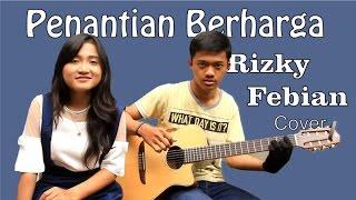 Penantian Berharga - Rizky Febian ( Cover Akustik )