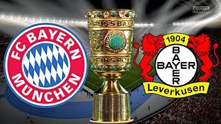 FC BAYERN MÜNCHEN vs. BAYER LEVERKUSEN | DFB POKAL FINALE ◄FCB 121►