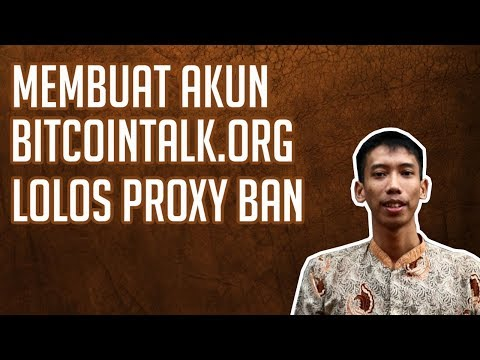 Tutorial #1  Tutorial Membuat Akun Bitcointalk Lolos Proxy Ban