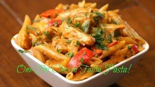 One-Pot Chicken Fajita Pasta!