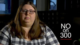 Natalie's Story -- NO on 300