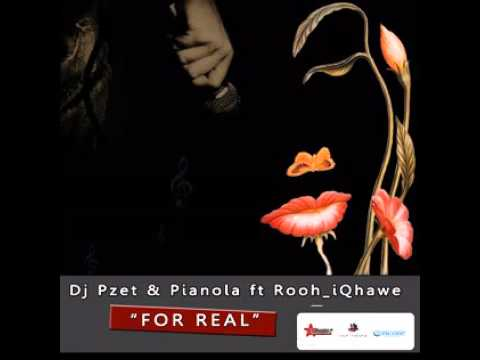 Dj Pzet - For Real (feat. Rooh_iQhawe)