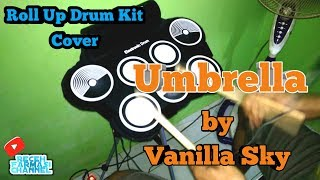 Umbrella by Vanilla Sky - Roll Up Drum Kit Cover
