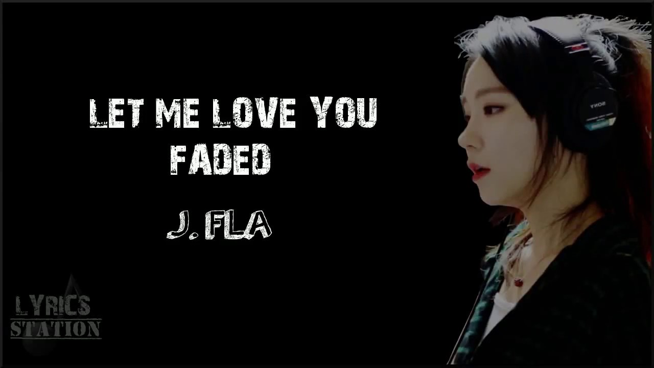 let me love you and faded mp3 free download