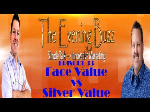 Face Value vs Silver Value of a Silver Coin | The Evening Buzz Episode 16