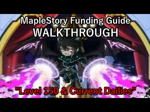 "MapleStory Funding Guide WALKTHROUGH 2018 Episode 8: ""Level 150 & Current Dailies"""