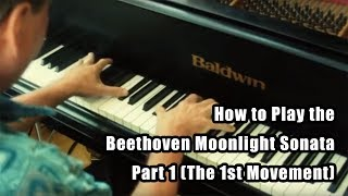 How to Play the Beethoven Moonlight Sonata - Part 1 (The 1st Movement)