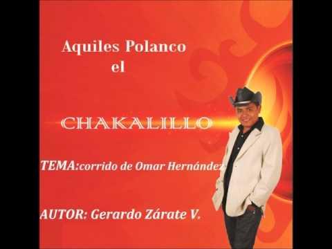 corrido de Omar Hernandez, EL CHAKALILLO
