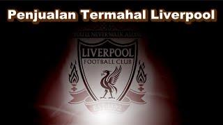 WAJIB DITONTON! Bursa Transfer Pemain - Penjualan Termahal Liverpool