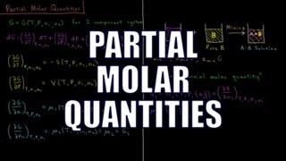 Chemical Thermodynamics - Partial Molar Quantities