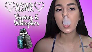 ASMR|| Vaping & Whispers