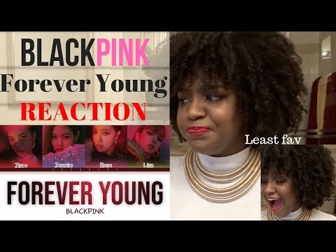 BLACKPINK Forever Young REACTION Lyric Video | least fav