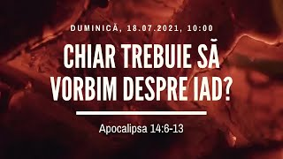 Sfânta Treime Brăila - 18 Iulie 2021 - Iosua Faur - Apocalipsa 14:6-13
