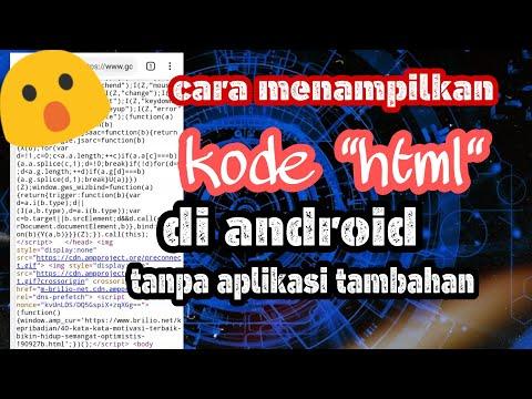 Cara Melihat Kode Html,Page Source Di Android,tanpa Menggunakan Aplikasi Tambahan