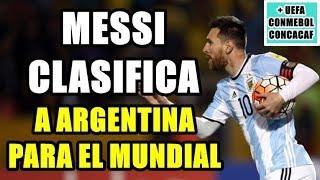 ¡MESSI CLASIFICA A ARGENTINA PARA EL MUNDIAL 2018! ÚLTIMA JORNADA EN CONCACAF, CONMEBOL Y UEFA