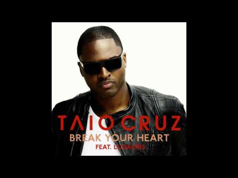 Taio Cruz - Break Your Heart (feat. Ludacris) [HQ] {Lyrics}