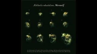 Esthetic Education Werewolf 2007 Full Album
